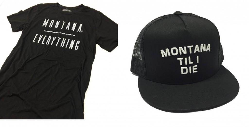 Montana over everything + Montana Til I Die. Photo: UPTOP